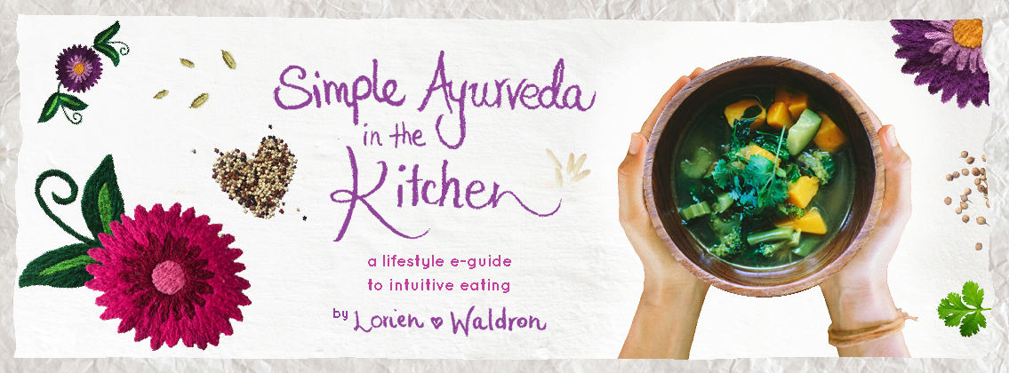 Simple Ayurveda in the Kitchen ebook by Lorien Waldron available now!